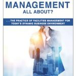 What is Facilities Management all about